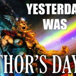 yesterday was thor's day.jpg